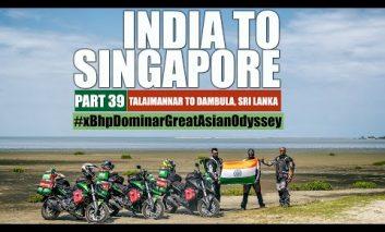 India to Singapore :: Episode 39:: Sri Lanka:: On Bajaj Dominar!